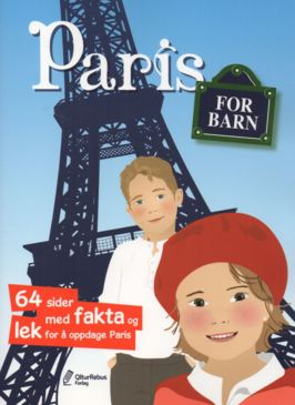Paris for barn - 64 sider med fakta og lek for å oppdage Paris