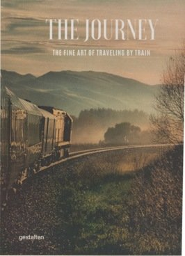The Journey – The Fine Art of Travelling by TrainTogreiser, fantastiske togreiser